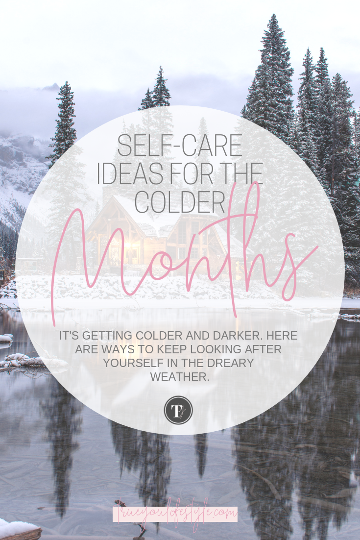 Self-Care Ideas for the Colder Months