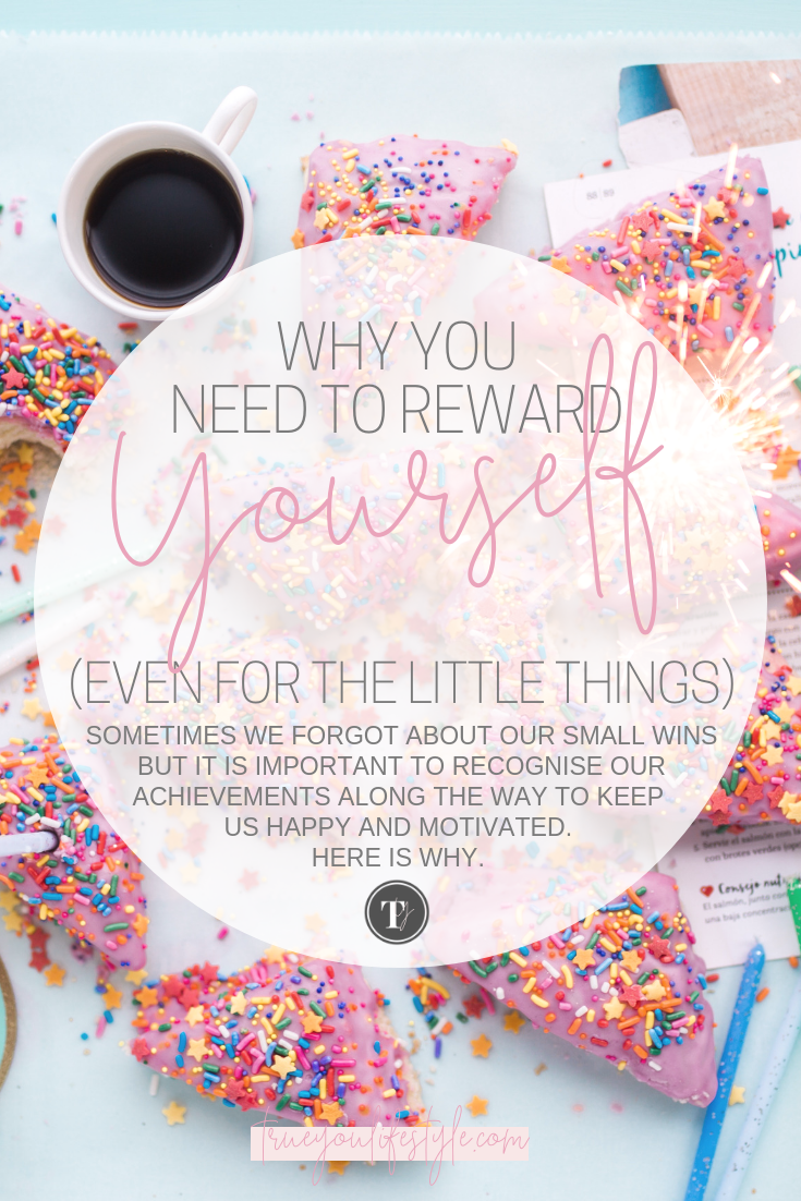 Why You Need to Reward Yourself Even For The Little Things