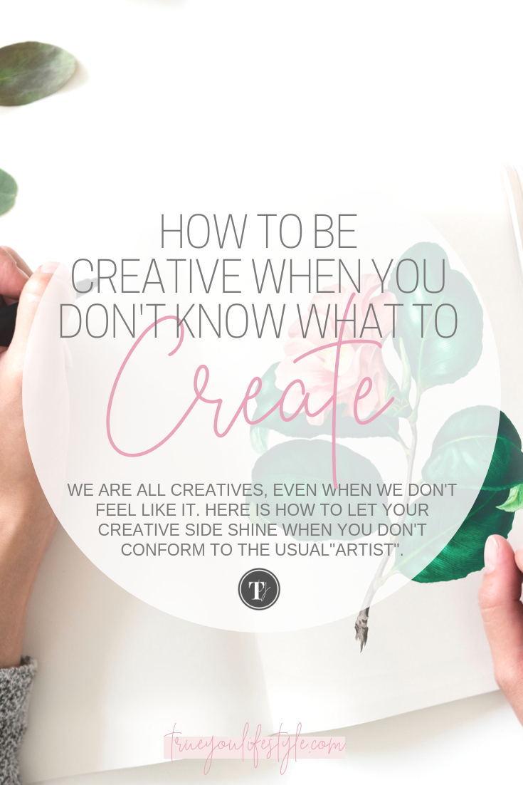 How To Be Creative When You Don't Know What to Create
