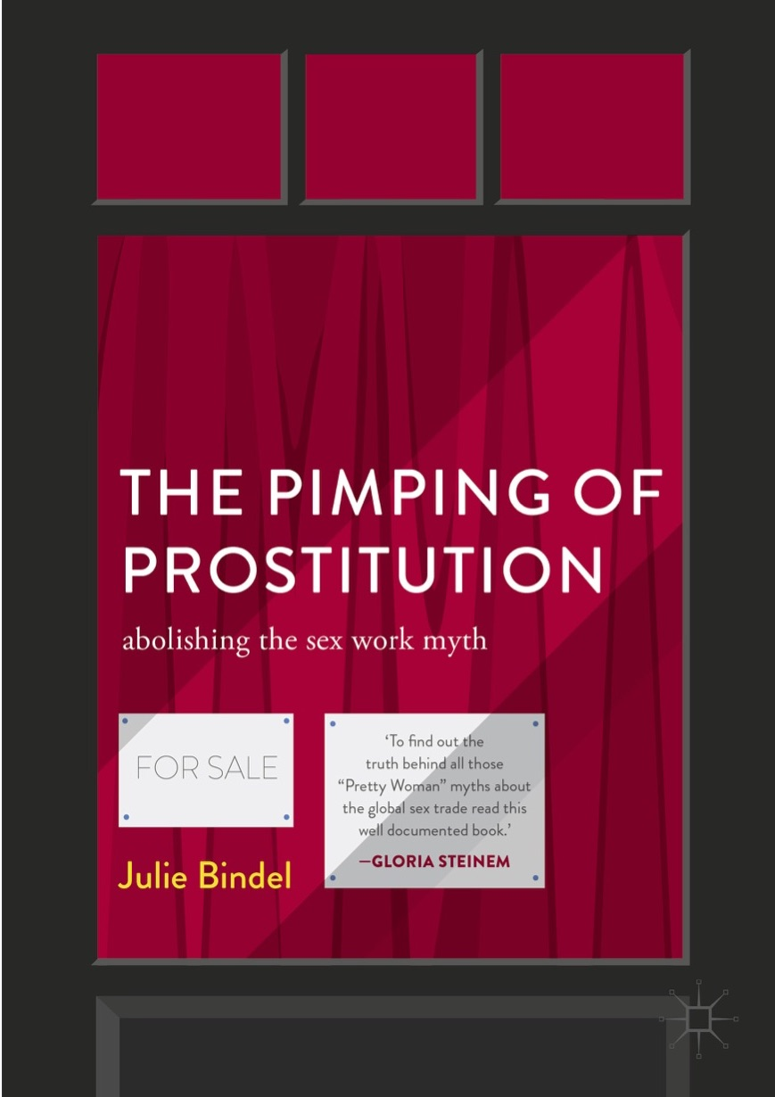 The Pimping of Prostitution - Abolishing the Sex Work Myth