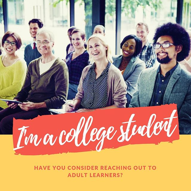 Adult learners are college students too! #collegerecruitment #strategicmarketing