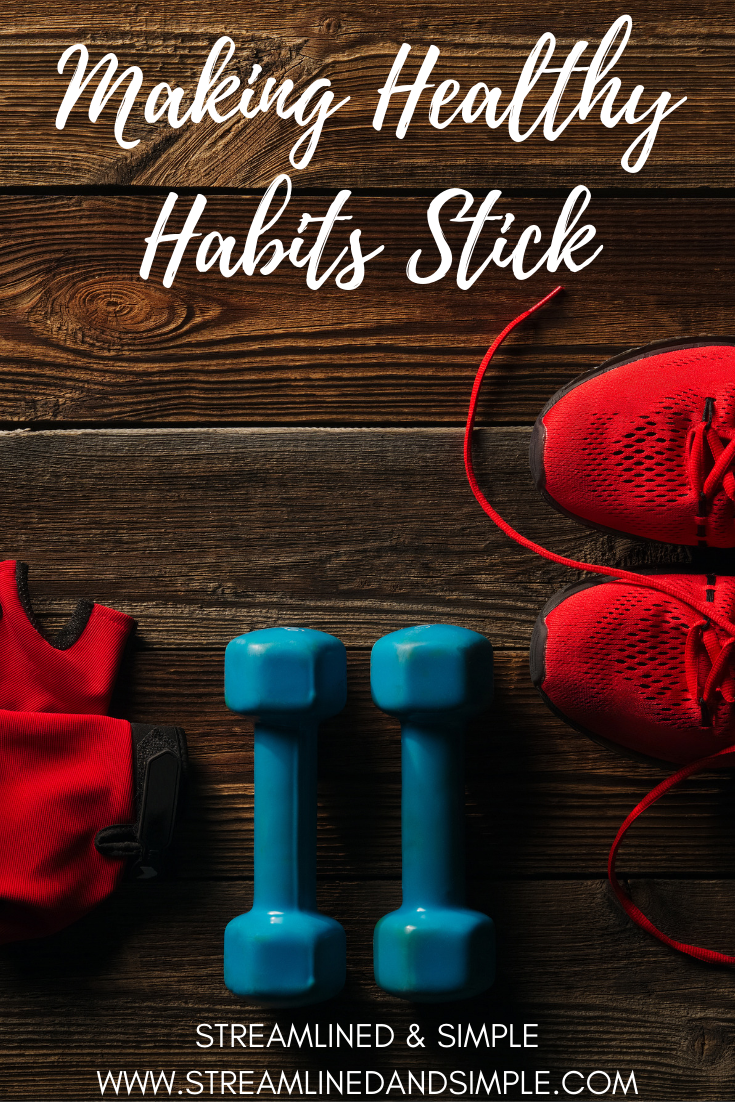 Making Healthy Habits Stick