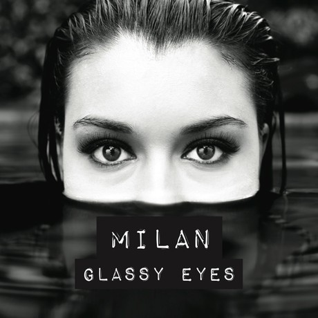 MILAN - 'GLASSY EYES' EP (2014 Phat Planet Music) - Bass Guitar on Track 2 (Available on iTunes)