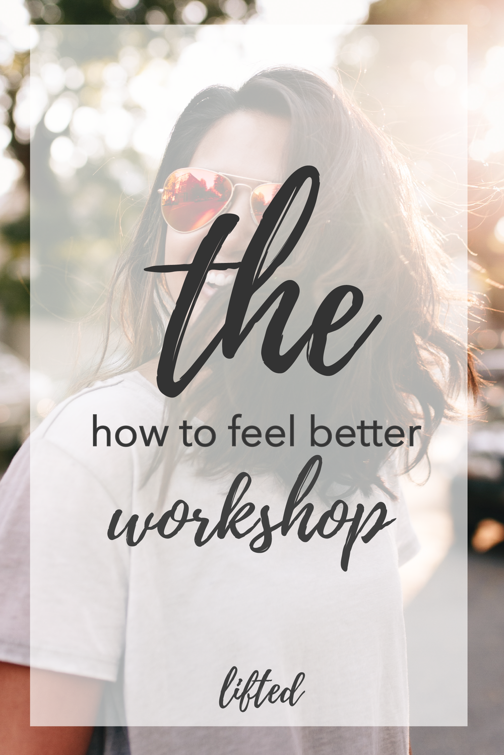 the how to feel better workshop