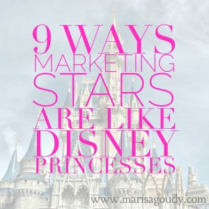 9 ways marketing stars are like disney princesses