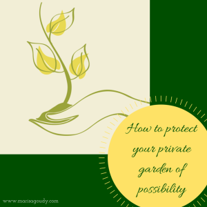 How to protect that private garden of  possibility seedling hands
