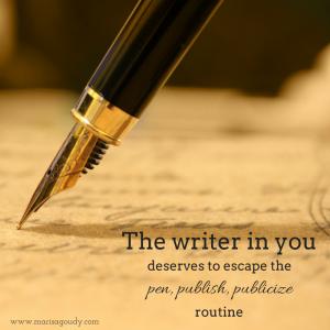 The writer in you deserves to escape pen, publish, publicize