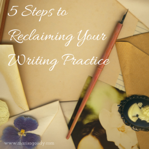 5 Steps to Reclaiming Your Writing