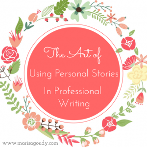 The Art of Using Personal Stories in Professional Writing. Business Writing Coaching.