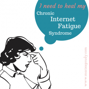 How to heal Chronic internet fatigue syndrome