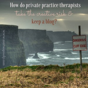 How do private practice therapists take the creative risk of keeping a blog?