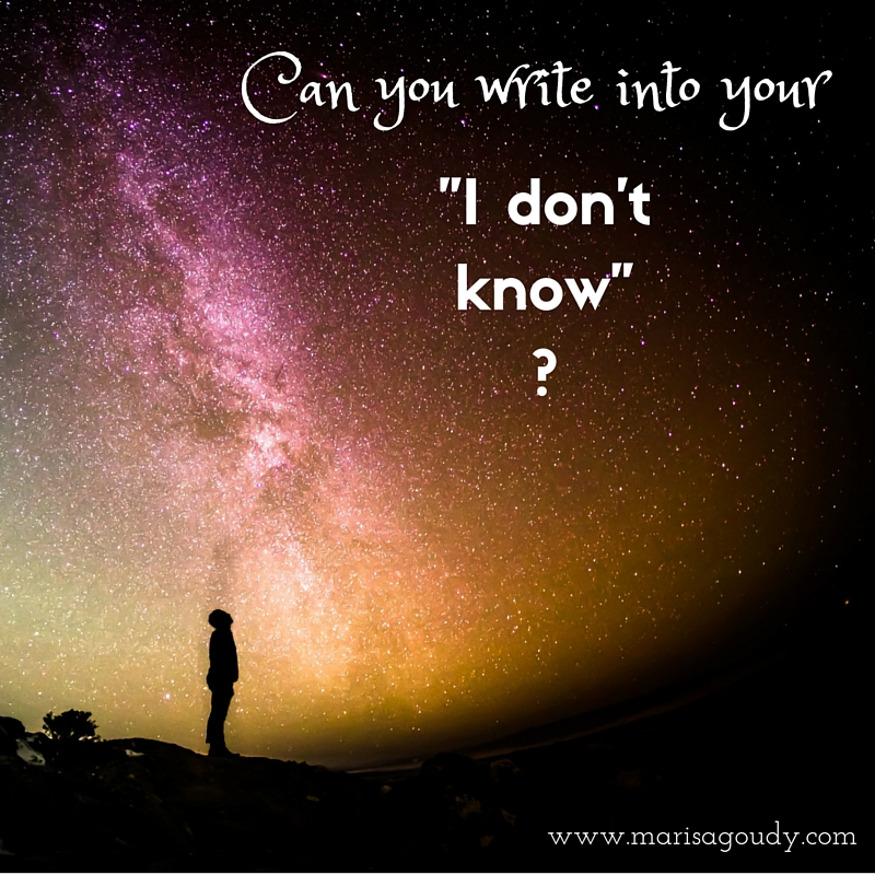 "Can you write into your ""I don't know""?"