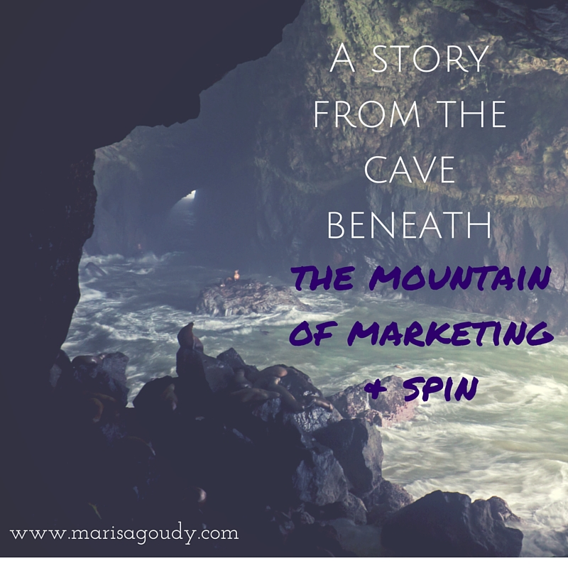 A story from the cave the mountain of marketing and spin
