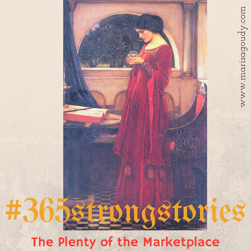 #365StrongStories by Marisa Goudy - The Plenty of the Marketplace