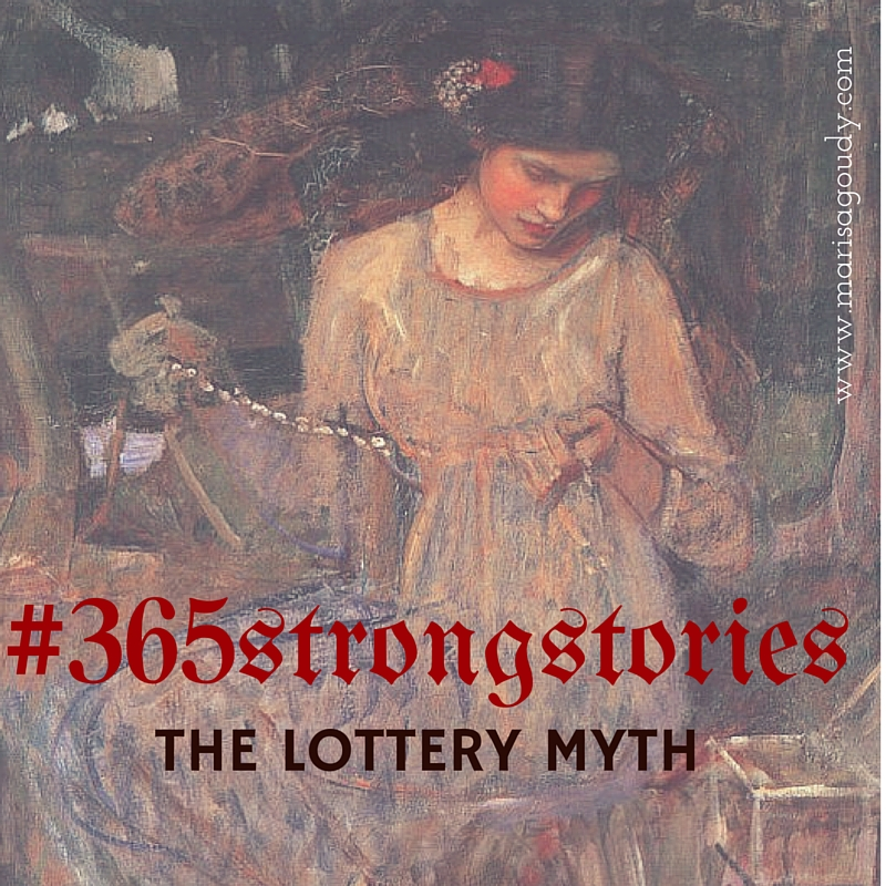 The Lottery Myth, #365StrongStories by Marisa Goudy