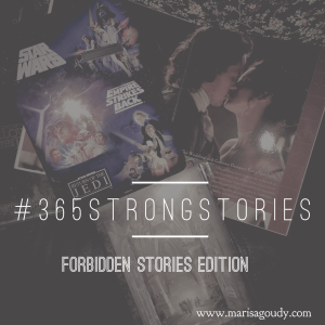 #365StrongStories by Marisa Goudy Forbidden Stories Edition