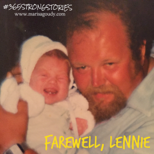 Farewell, Lennie. #365StrongStories by Marisa Goudy