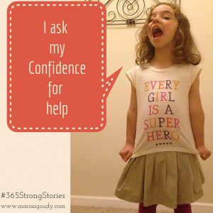 I ask my Confidence for help, #365StrongStories by Marisa Goudy