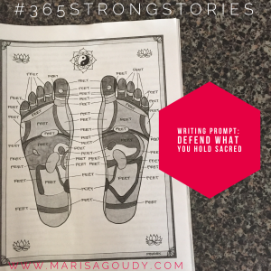 Writing prompt: Defend what you hold sacred. #365StrongStories by Marisa Goudy