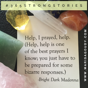 Help, #365StrongStories by Marisa Goudy