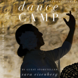 Dance Camp by Guest Storyteller Sara Eisenberg #365StrongStories
