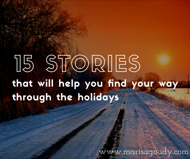 15 stories that will help you find your way through the holidays | short stories collected by writing and storytelling coach Marisa Goudy