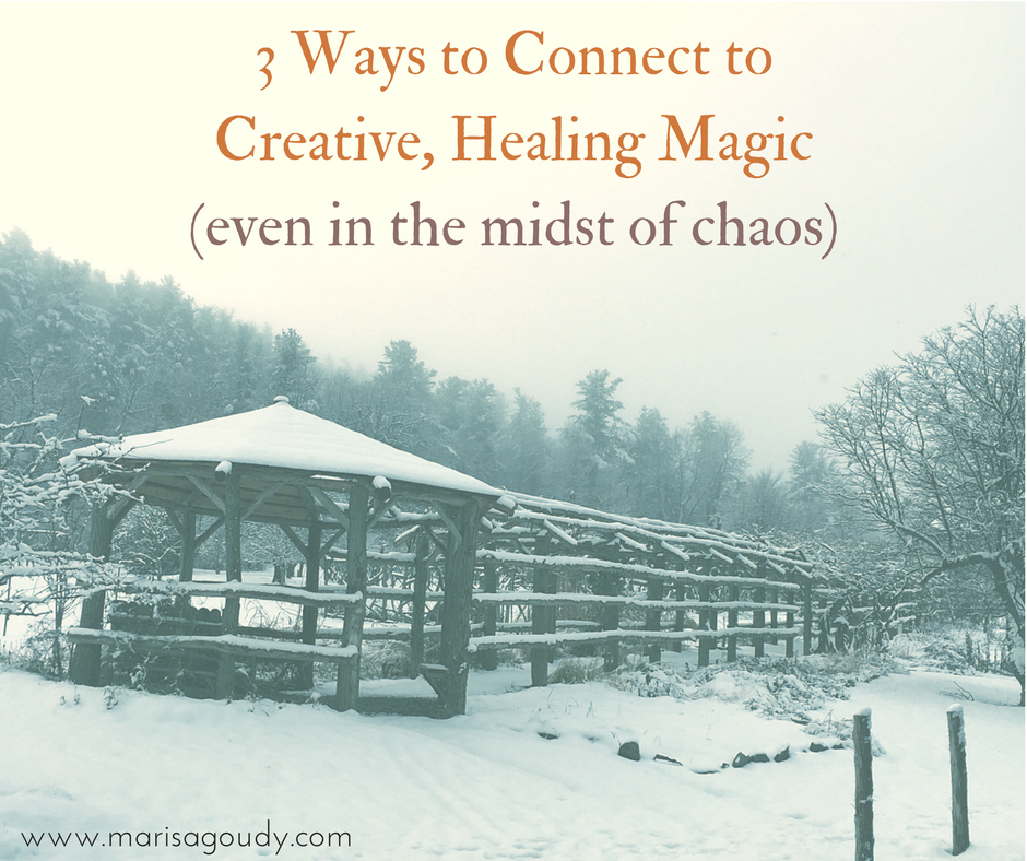 3 Ways to Connect to Creative, Healing Magic (even in the midst of chaos) | by Marisa Goudy, copywriting and writing coach