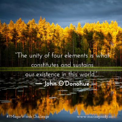 """The unity of four elements is what constitutes and sustains our existence in this world."" ― John O'Donohue.png"