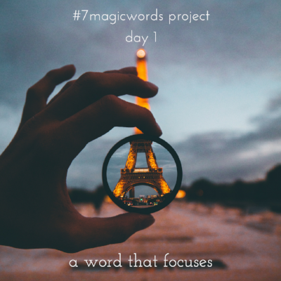 #7MagicWords day 1: a word that focuses