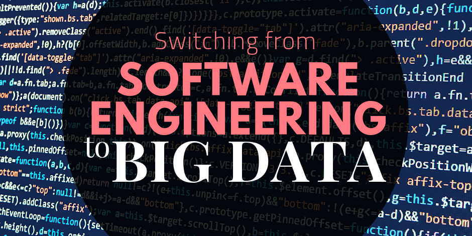 Planning a career switch to Big Data from Software Engineering?