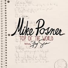 Mike Posner feat. Big Sean       Top of the World - EngineerRCA Records 2013