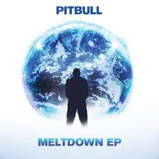 Pitbull Meltdown EP - EngineerMr. 305 Inc., Polo Grounds Music, RCA Records 2013