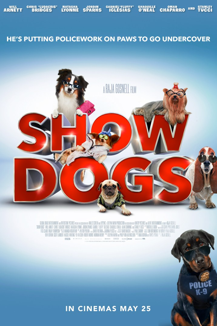 Show Dogs - Max, a macho, solitary Rottweiler police dog is ordered to go undercover as a primped show dog in a prestigious Dog Show, along with his human partner, to avert a disaster from happening.
