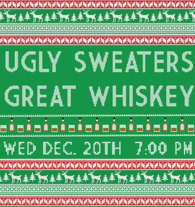 UGLY SWEATERS, GREAT WHISKEY - 2018