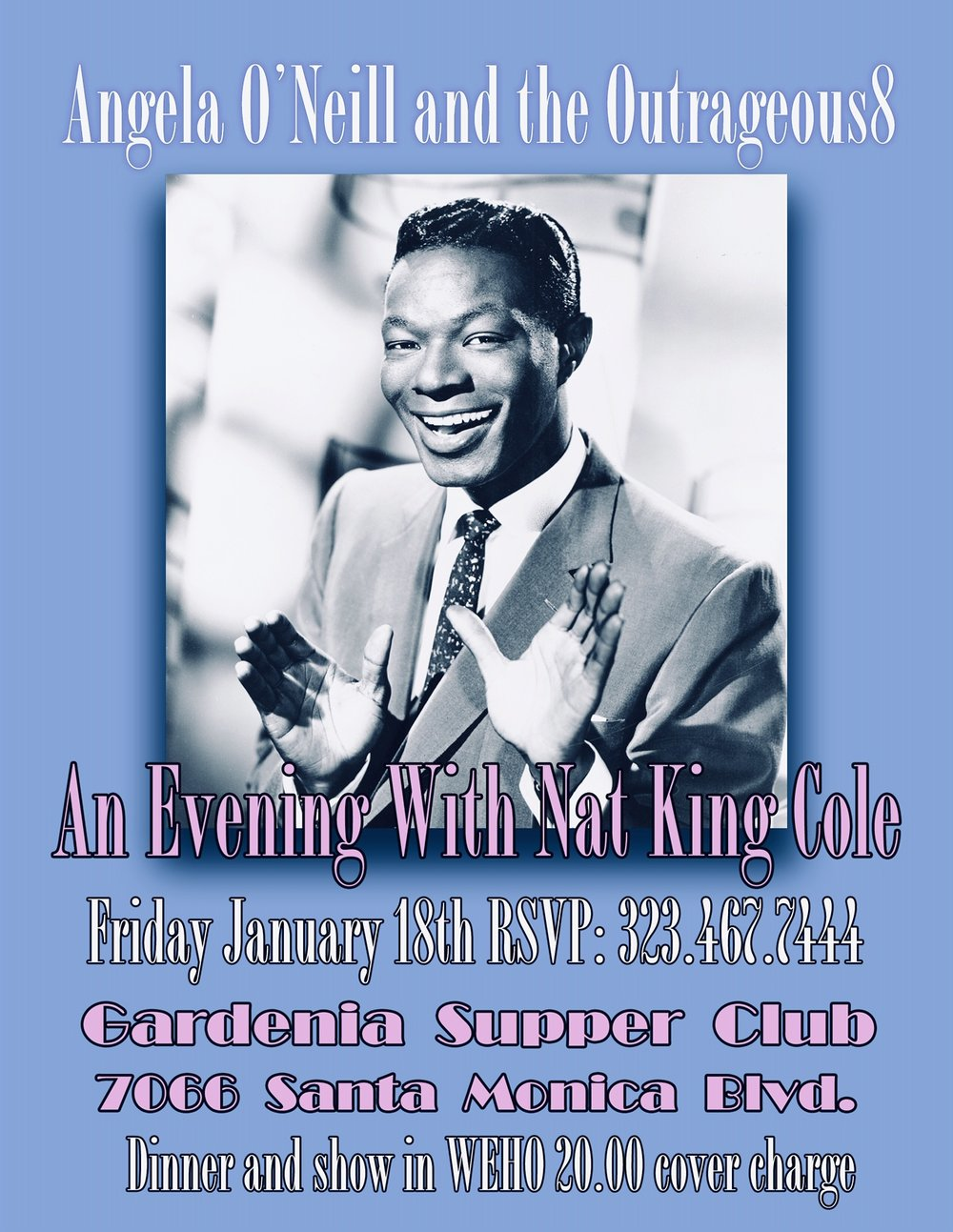 Angela and the Outrageous8 - Join us for the Nat King Cole Tribute - January 18 at the Gardenia.