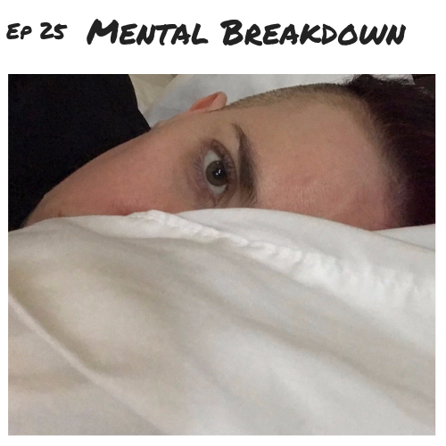 Ep 25 - Mental Breakdown.png