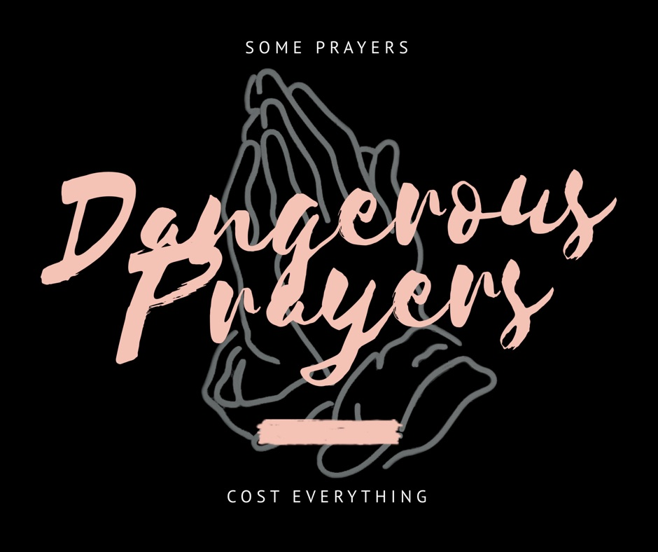 dangerous prayers.jpeg
