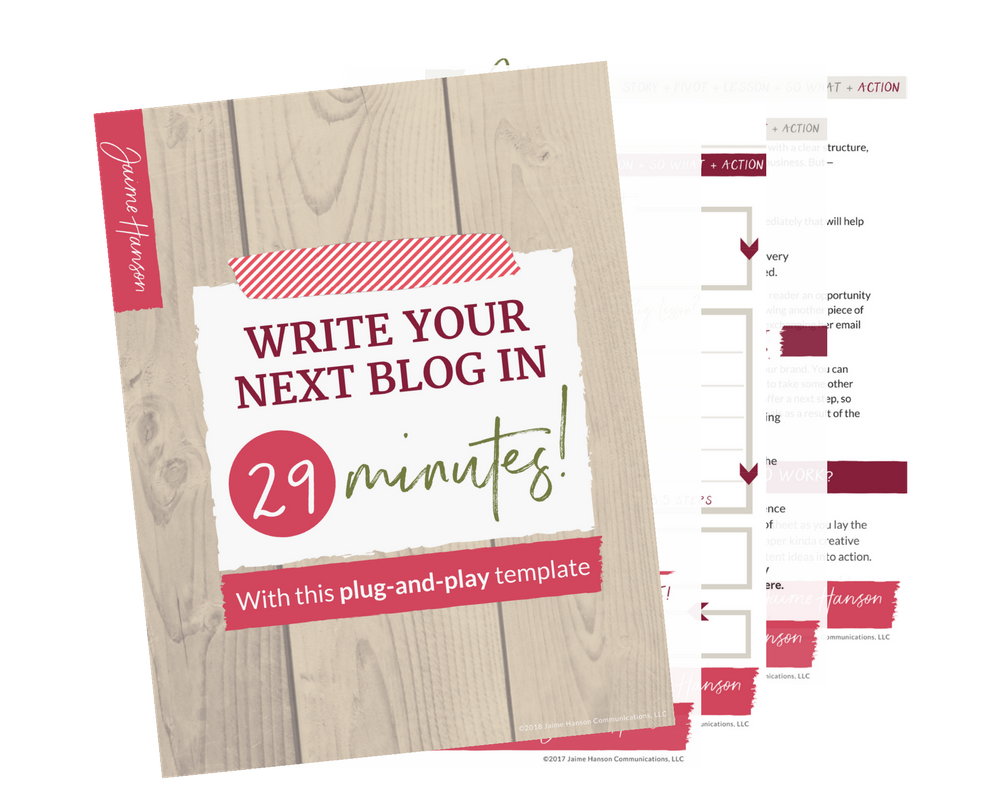 29 Minute Blog Template - Jaime Hanson Communications
