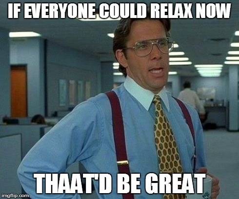if everyone could relax.jpg