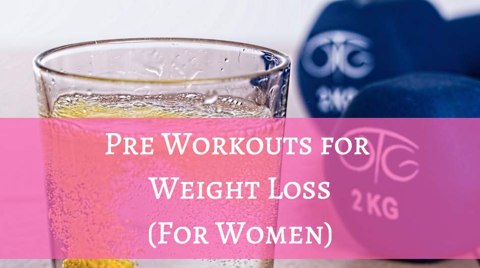 best pre workout for weight loss female