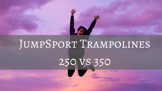 jumpsport 250 vs 350