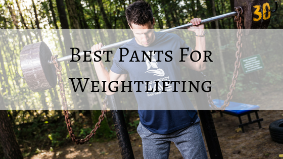 best pants for weightlifting
