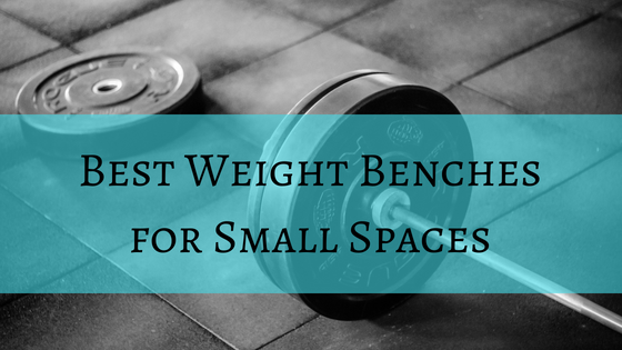 best weight bench for small spaces