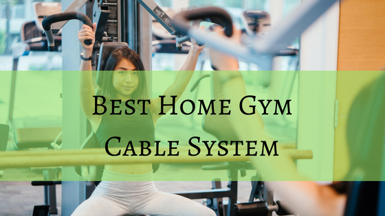 best home gym cable system.png