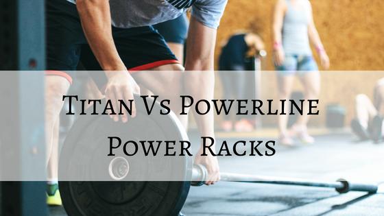 titan vs powerline power racks
