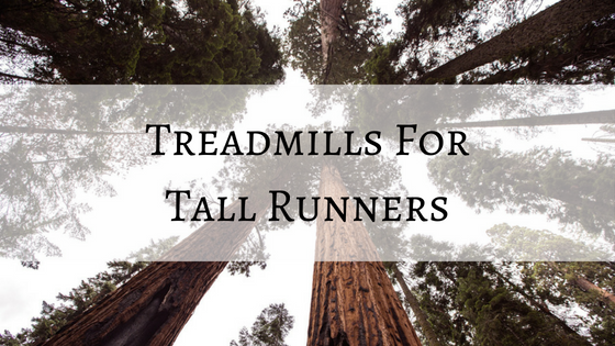 best treadmill for taller runners