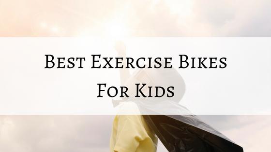 best childrens exercise bikes