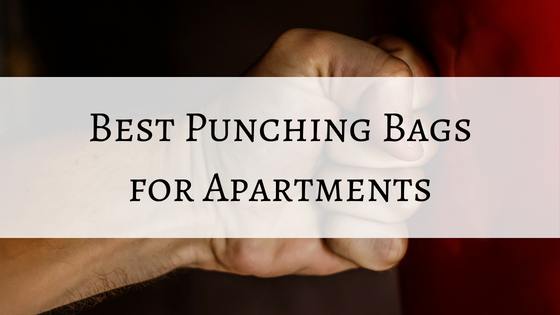 best punching bag for apartment
