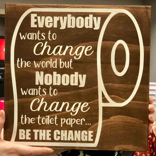 Change Toilet Paper Be The Change Paradise Paint Parties Gifts