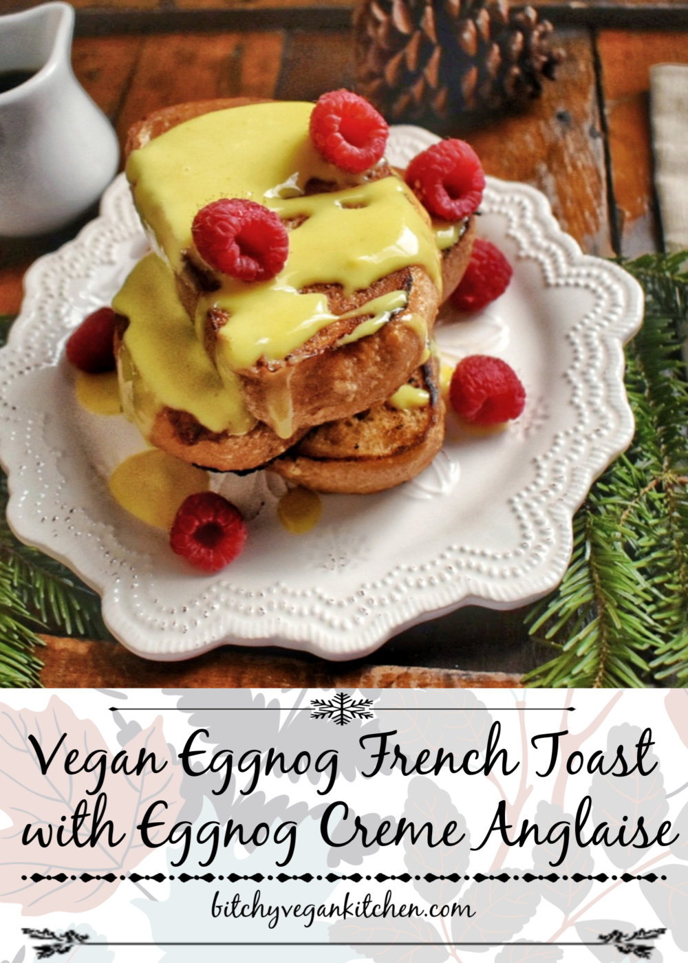 Vegan Eggnog French Toast with Eggnog Creme Anglaise - The Bitchy Baker